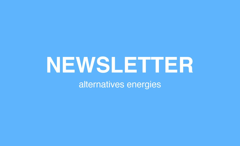 Newsletter Alternatives Energies